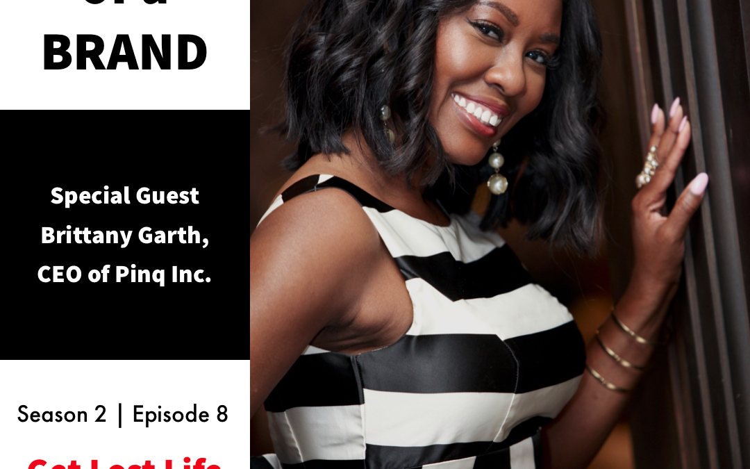 birth of a BRAND pt 2 – Special Guest Brittany Garth, CEO of Pinq Inc. GLL008